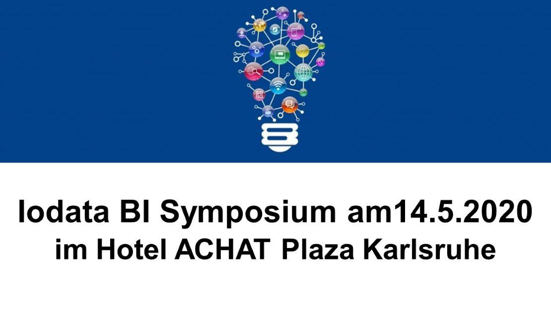 Iodata BI Symposium am 14.5.2020 im Hotel ACHAT Plaza Karlsruhe