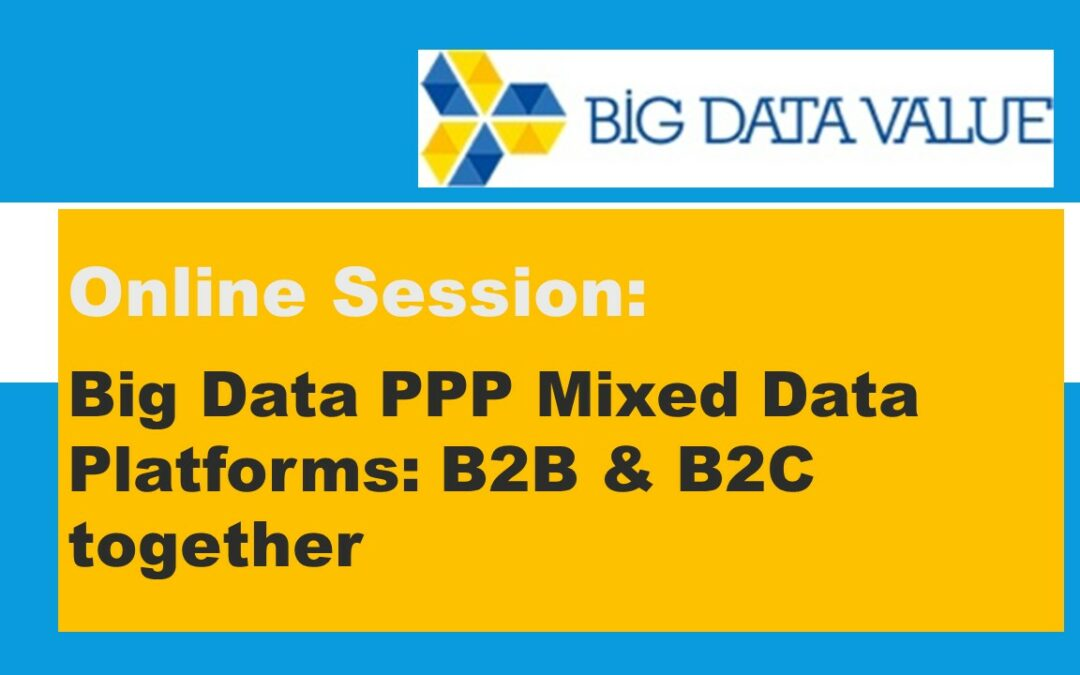 06.05.2020, 14:00 Uhr  Big Data PPP Mixed Data Platforms: B2B and B2C together
