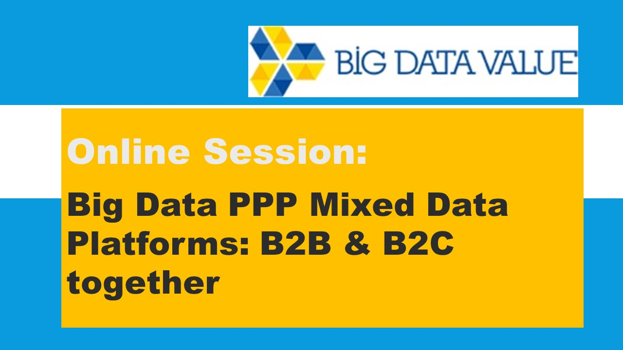 Big Data PPP Mixed Data Platforms: B2B and B2C together