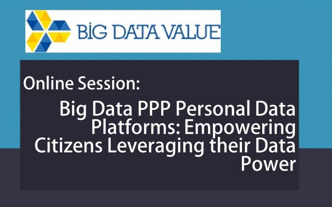 08.05.2020, 14:00 Uhr Big Data PPP Personal Data Platforms: Empowering Citizens Leveraging their Data Power