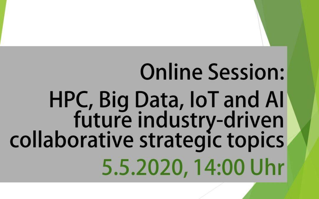 05.05.2020, 14:00 Uhr HPC, Big Data, IoT and AI future industry-driven collaborative strategic topics