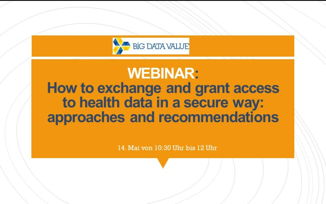 14.05.2020  How to exchange and grant access to health data in a secure way: approaches and recommendations