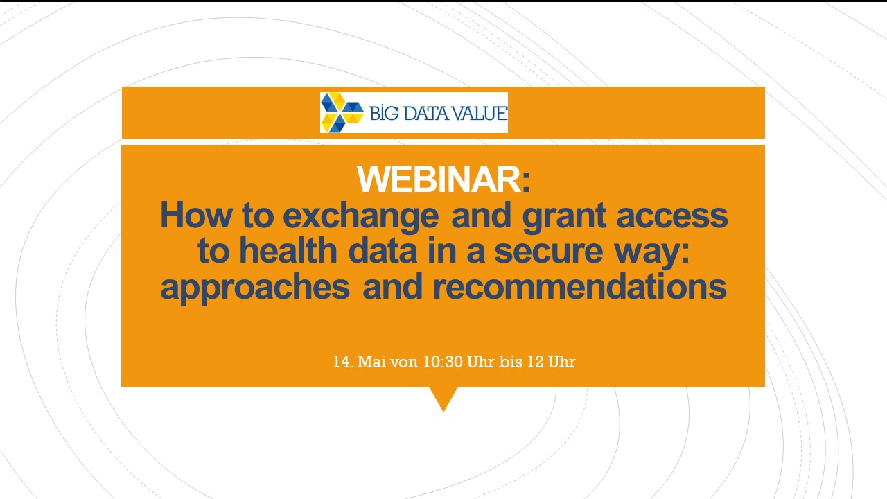 How to exchange and grant access to health data in a secure way: approaches and recommendations