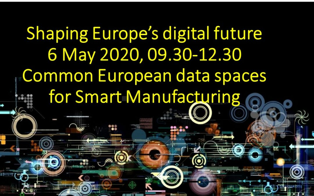 06.05.2020, 9:30 Uhr Common European data spaces for Smart Manufacturing