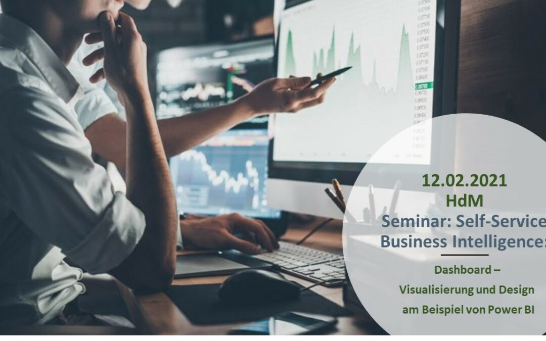 12.02.2021   Seminar: Self-Service Business Intelligence: Dashboard – Visualisierung und Design am Beispiel von Power BI