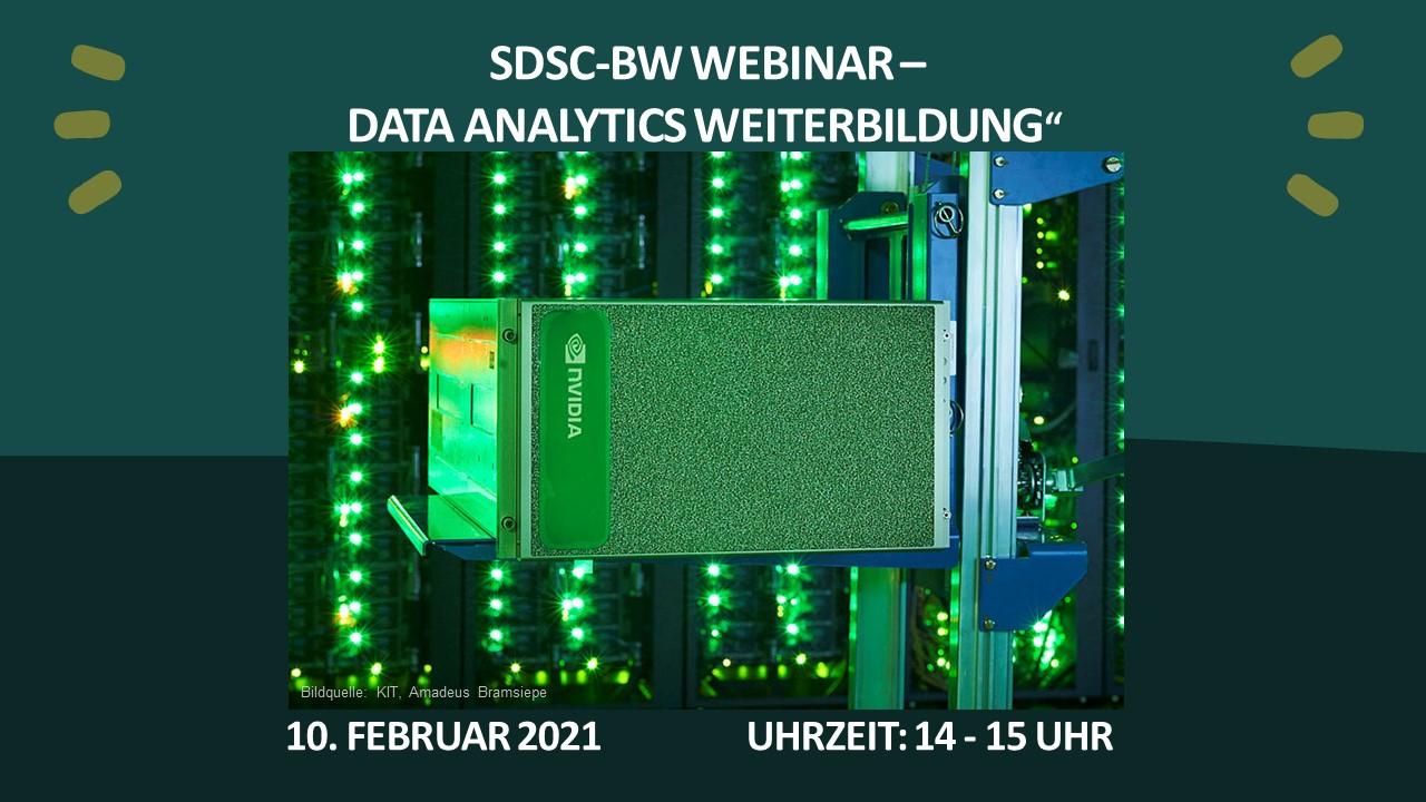 10.02.2021   SDSC BW WEBINAR: Data Analytics Weiterbildung