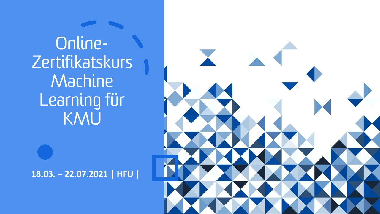 HFU | Online-Zertifikatskurs Machine Learning für KMU