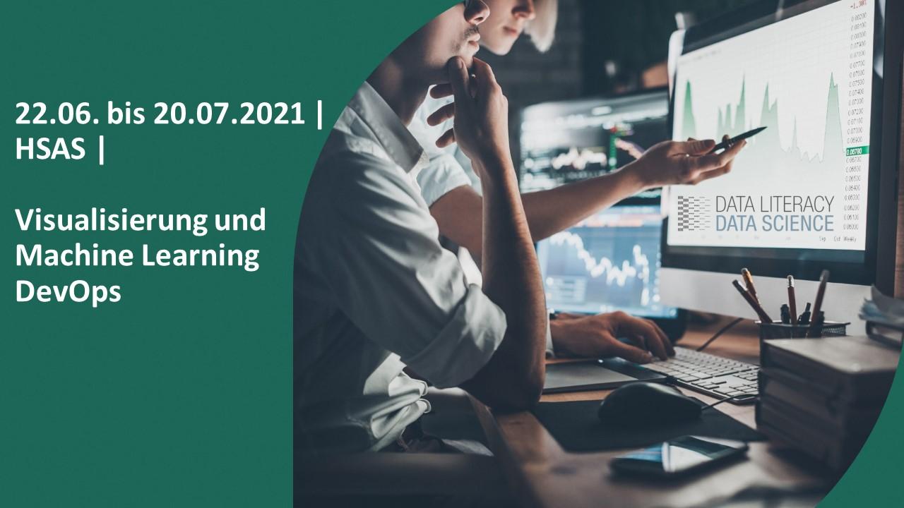 22.06. bis 20.07.2021 | HSAS | Visualisierung und Machine Learning DevOps