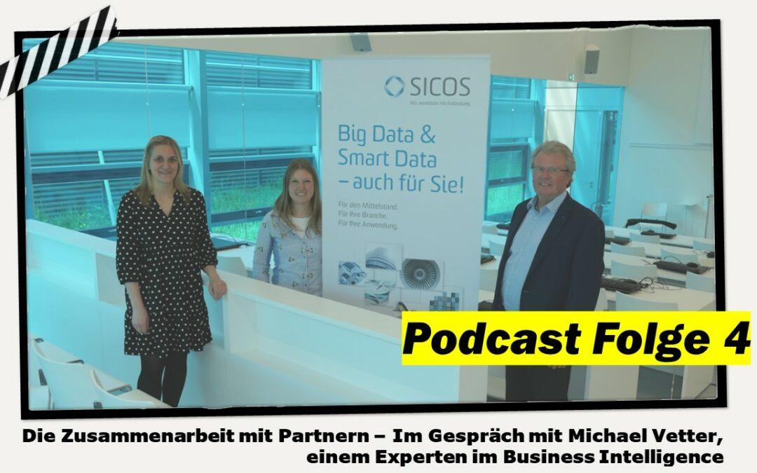 Unser 4. Podcast ist online – Thema: DieZusammenarbeit mit Partnern – Im Gespräch mit Michael Vetter, einem Experten im Business Intelligence